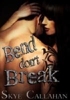 Bend, Don`t Break