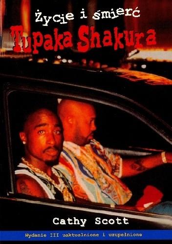 Okładka książki Życie i śmierć Tupaka Shakura