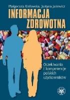 Informacja zdrowotna. Oczekiwania i kompetencje polskich użytkowników