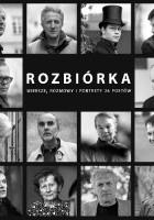 Rozbiórka. Wiersze, rozmowy i portrety 26 poetów