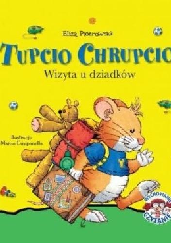 Okładka książki Tupcio Chrupcio. Wizyta u dziadków