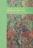 Stylizacje mityczne w prozie polskiej po 1968 roku