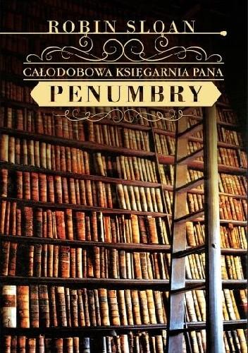 Okładka książki Całodobowa Księgarnia Pana Penumbry