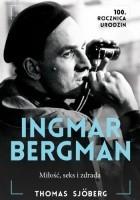 Ingmar Bergman: Miłość, seks i zdrada