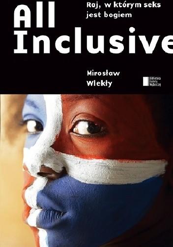 Okładka książki All Inclusive. Raj, w którym seks jest Bogiem