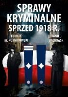 Sprawy kryminalne sprzed 1918 r.