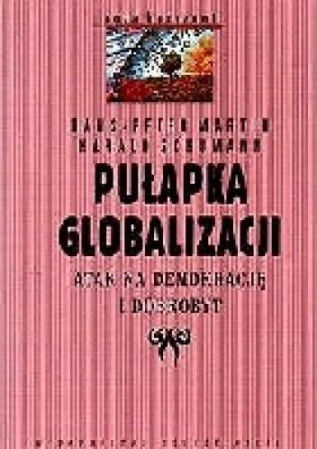 Okładka książki Pułapka globalizacji: atak na demokrację i dobrobyt