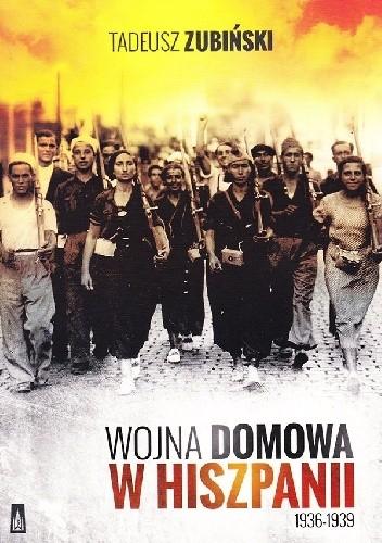 Okładka książki Wojna domowa w Hiszpanii 1936-1939