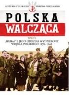 """""""Hubal"""" i jego Oddział Wydzielony Wojska Polskiego 1939-1940"""