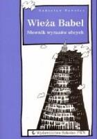 Wieża Babel. Słownik wyrazów obcych