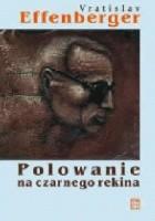 Polowanie na czarnego rekina Wiersze i pseudoscenariusze (1940-1986)