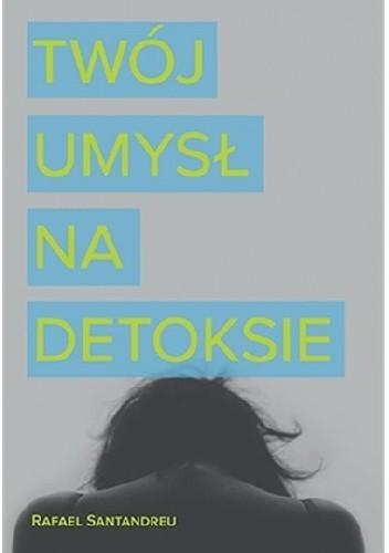 Okładka książki Twój umysł na detoksie