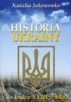 Historia Ukrainy od czasów najdawniejszych do końca XVIII wieku
