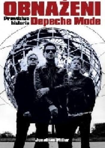 Okładka książki Obnażeni. Prawdziwa historia Depeche Mode.