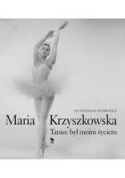 Maria Krzyszkowska. Taniec był moim życiem