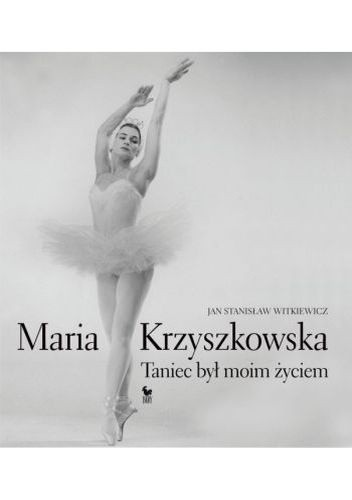 Okładka książki Maria Krzyszkowska. Taniec był moim życiem