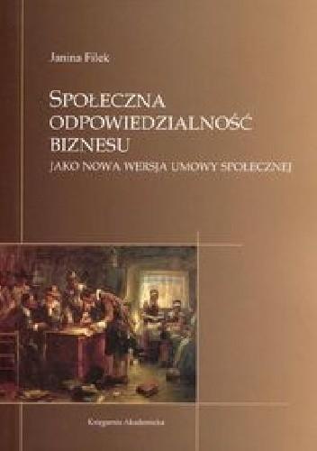 Okładka książki Społeczna odpowiedzialność biznesu jako nowa wersja umowy społecznej