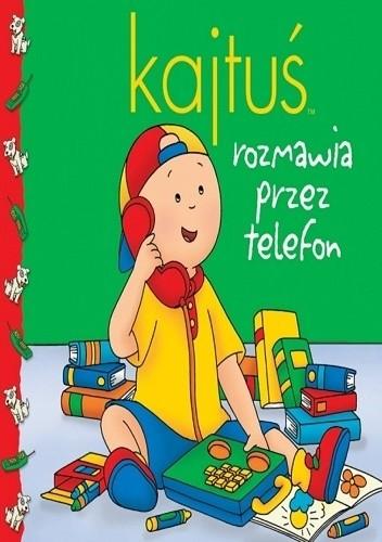 Okładka książki Kajtuś rozmawia przez telefon