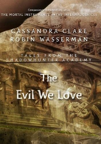 Okładka książki The Evil We Love