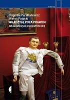 Wilki żyją poza prawem. Jak Janukowycz przegrał Ukrainę