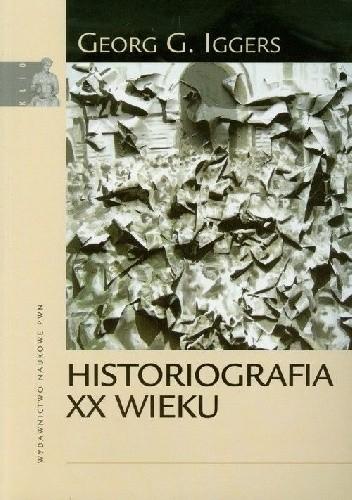 Okładka książki Historiografia XX wieku