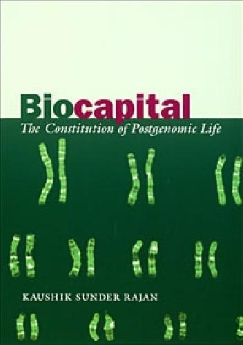 Okładka książki Biocapital. The Constitution of Postgenomic Life