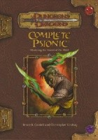 Complete Psionic. Mastering the Powers of the Mind