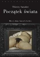 Początek świata. Historia pewnego obrazu Gustave'a Courbeta