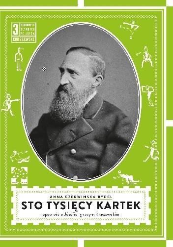 Okładka książki Sto tysięcy kartek. Opowieść o Józefie Kraszewskim.