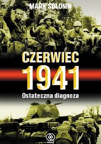 Okładka książki Czerwiec 1941. Ostateczna diagnoza