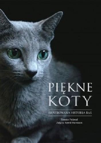Okładka książki Piękne koty. Ilustrowana historia ras