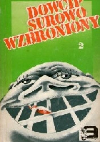 Okładka książki Dowcip surowo wzbroniony. Antologia polskiego dowcipu politycznego tom 2