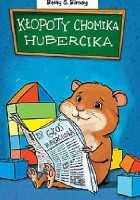 Kłopoty chomika Hubercika.