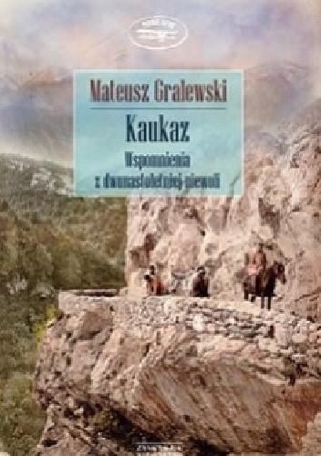 Okładka książki Kaukaz. Wspomnienia z dwunastoletniej niewoli