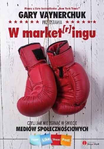 Okładka książki W market[r]ingu, czyli jak nie zginąć w świecie mediów społecznościowych