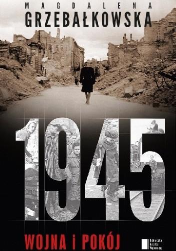 Okładka książki 1945. Wojna i pokój