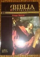 Biblia Tysiąclecia - Księga Wyjścia tom 2