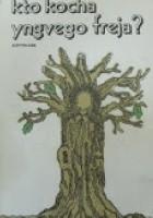 Kto kocha Yngvego Freja?