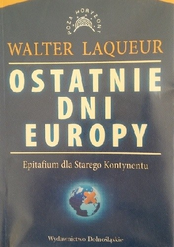 Ostatnie dni Europy - Walter Laqueur