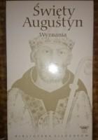 Święty Augustyn - wyznania