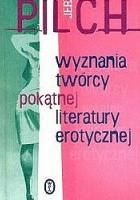 Wyznania twórcy pokątnej literatury erotycznej