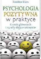 Psychologia pozytywna w praktyce. 6 cnót głównych i 24 siły dające szczęście
