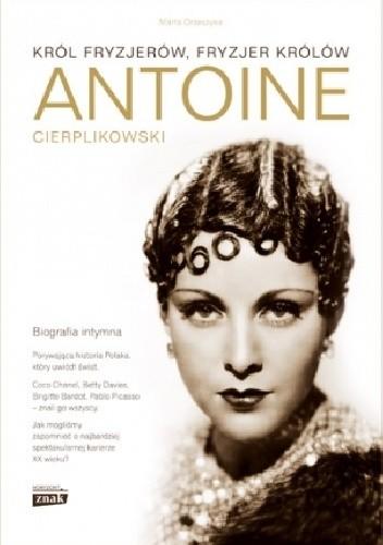 Okładka książki Antoine Cierplikowski. Król fryzjerów, fryzjer królów