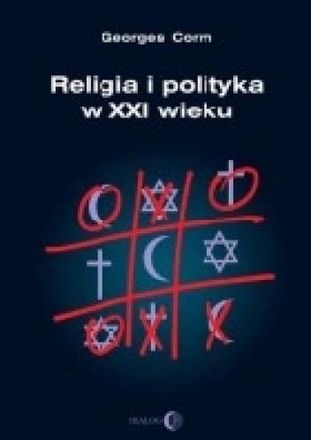 Okładka książki Religia i polityka w XXI wieku