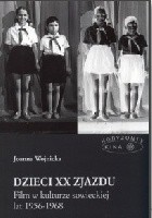 Dzieci XX Zjazdu. Film w kulturze sowieckiej lat 1956-1968