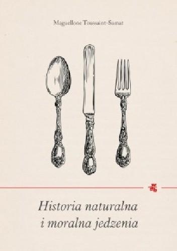 Okładka książki Historia naturalna i moralna jedzenia