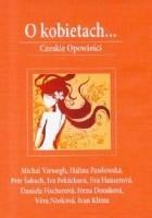 O kobietach...Czeskie opowieści