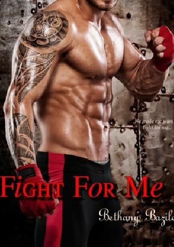 Okładka książki Fight For Me