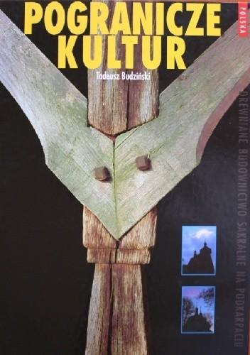 Okładka książki Pogranicze kultur. Drewniane budownictwo sakralne na Podkarpaciu
