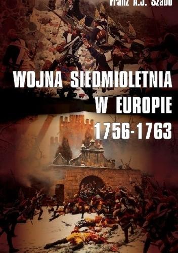 Okładka książki Wojna siedmioletnia w Europie. 1756-1763.